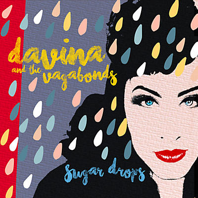 Davina & the Vagabonds - Sugar Drops