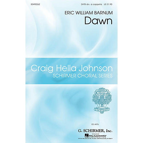 G. Schirmer Dawn (Craig Hella Johnson Choral Series) SATB DV A Cappella composed by Eric William Barnum