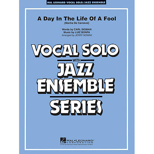 Hal Leonard Day in the Life of a Fool (Mahna De Carnaval) (Key: Gmi) Jazz Band Level 3-4 Composed by Bonfa and Sigman