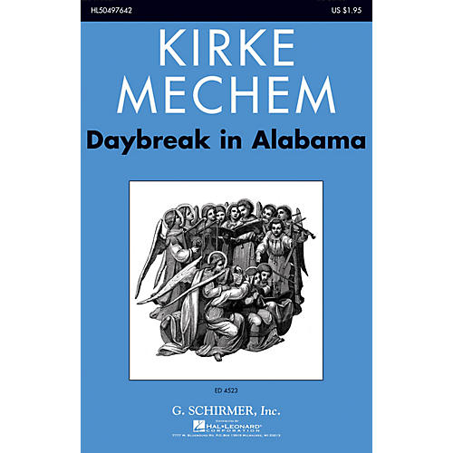 G. Schirmer Daybreak in Alabama SATB a cappella composed by Kirke Mechem