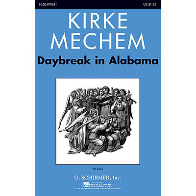 G. Schirmer Daybreak in Alabama SSAA A Cappella composed by Kirke Mechem