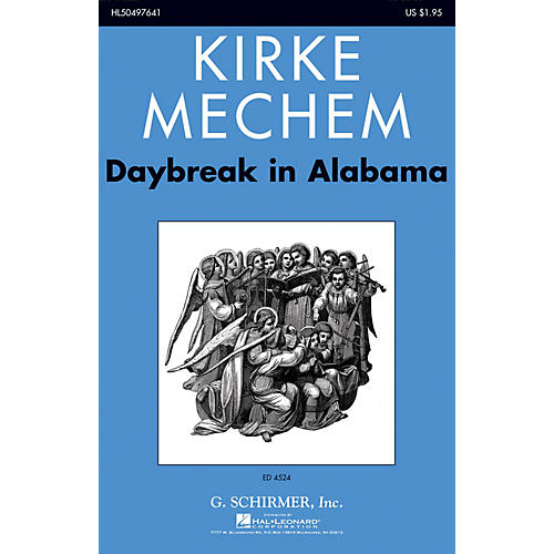 G. Schirmer Daybreak in Alabama SSAA A Cappella composed by Kirke Mechem