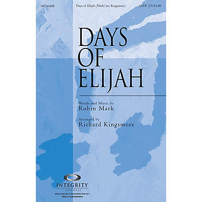 Integrity Music Days of Elijah SATB Arranged by Richard Kingsmore