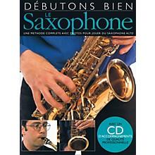 Music Sales Débutons Bien: Le Saxophone Music Sales America Series Book with CD