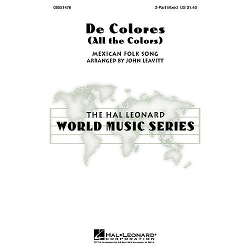 Hal Leonard De Colores (All the Colors) 3-Part Mixed arranged by John Leavitt