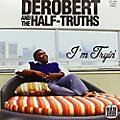 Alliance DeRobert & the Half-Truths - I'm Tryin thumbnail