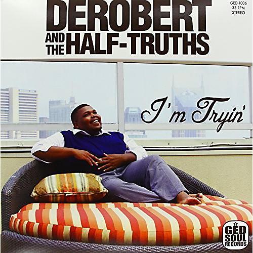 Alliance DeRobert & the Half-Truths - I'm Tryin