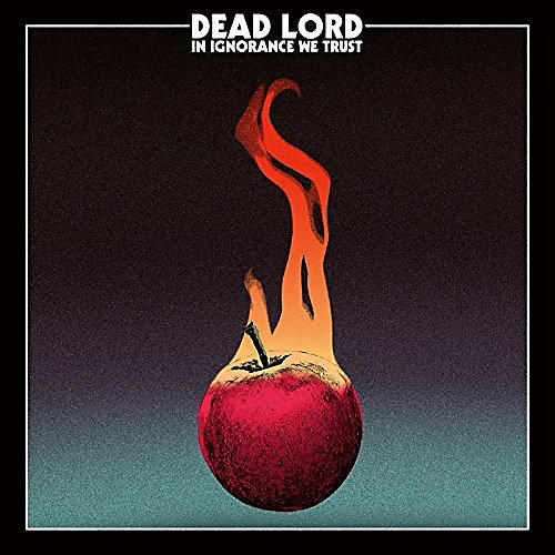 Alliance Dead Lord - In Ignorance We Trust