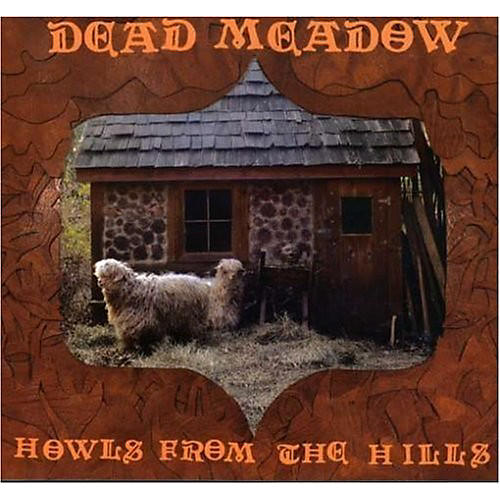 Alliance Dead Meadow - Howls from the Hills