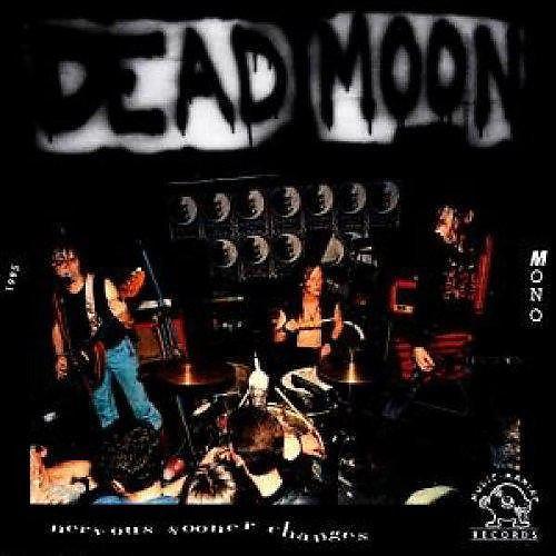 Alliance Dead Moon - Nervous Sooner Changes