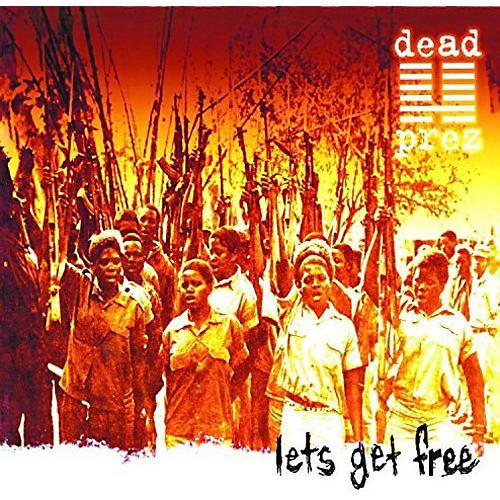 Alliance Dead Prez - Let's Get Free
