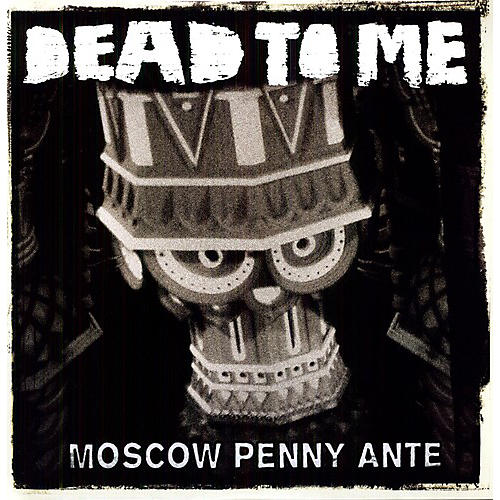 Alliance Dead to Me - Moscow Penny Ante
