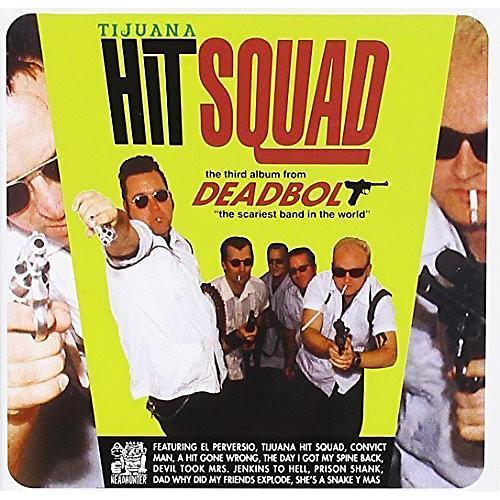 Alliance Deadbolt - Tijuana Hit Squad