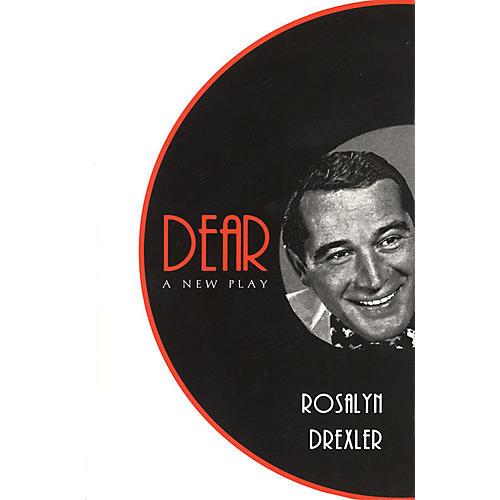 Applause Books Dear: A New Play Applause Books Series Written by Rosalyn Drexler