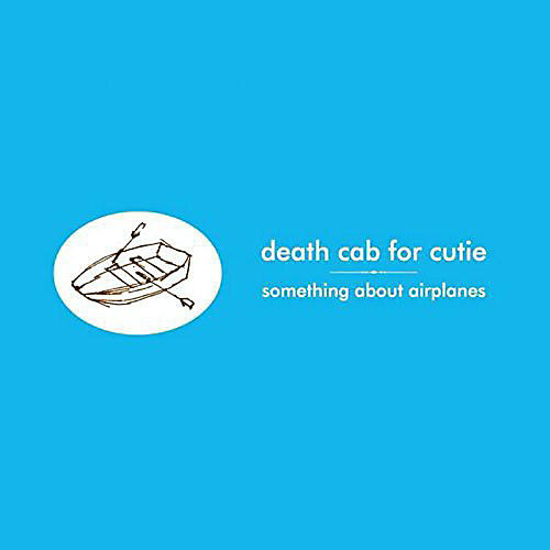 Alliance Death Cab for Cutie - Something About Airplanes