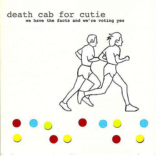 Alliance Death Cab for Cutie - We Have the Facts and We're Voting Yes