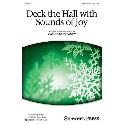 Shawnee Press Deck the Hall with Sounds of Joy 3-Part Mixed composed by Catherine DeLanoy