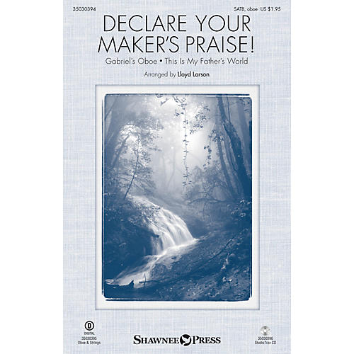 Shawnee Press Declare Your Maker's Praise! SATB AND OBOE arranged by Lloyd Larson