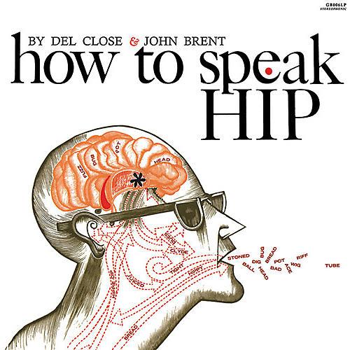 Alliance Del Close & John Brent - How to Speak Hip