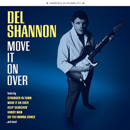 Alliance Del Shannon - Move It On Over