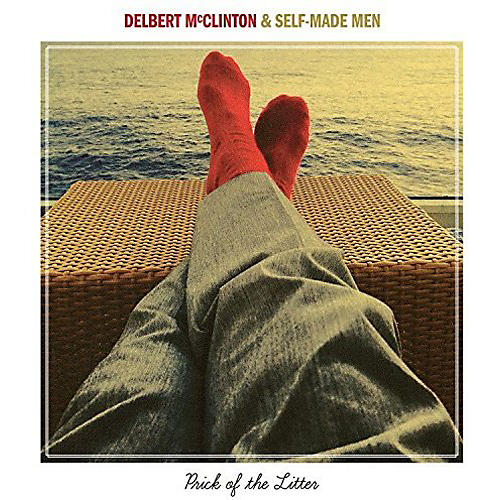 Alliance Delbert McClinton & Self-Made Men - Prick Of The Litter