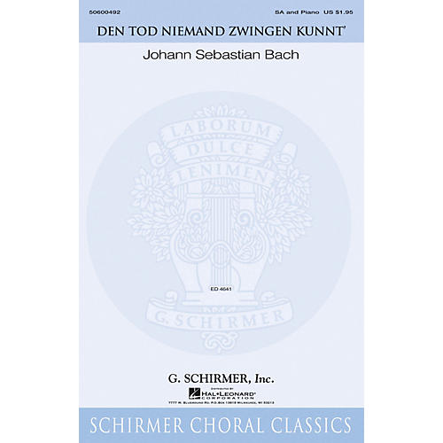 G. Schirmer Den Tod Niemand zwingen kunnt' (Schirmer Choral Classics) SA composed by Johann Sebastian Bach