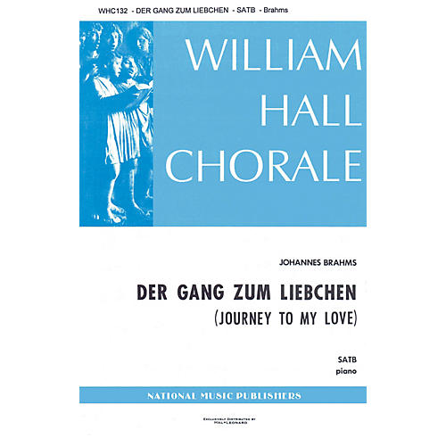 Hal Leonard Der Gang Zum Liebchen (Journey to My Love) (William Hall Chorale) SATB arranged by Miriam Raub