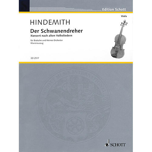 Schott Der Schwanendreher (1935-1936) (After Old Folksongs Viola and Piano) Schott Series by Paul Hindemith