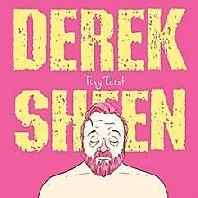 Derek Sheen - Tiny Idiot