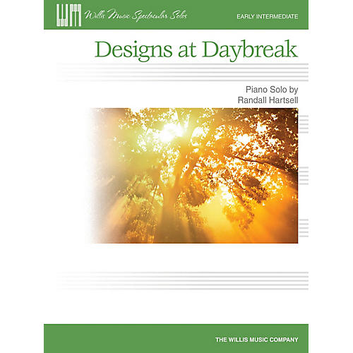 Willis Music Designs at Daybreak (Early Inter Level) Willis Series by Randall Hartsell