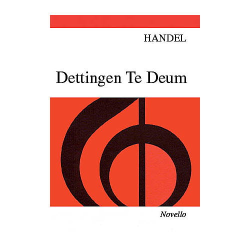 Novello Dettingen Te Deum SATB Composed by George Frideric Handel