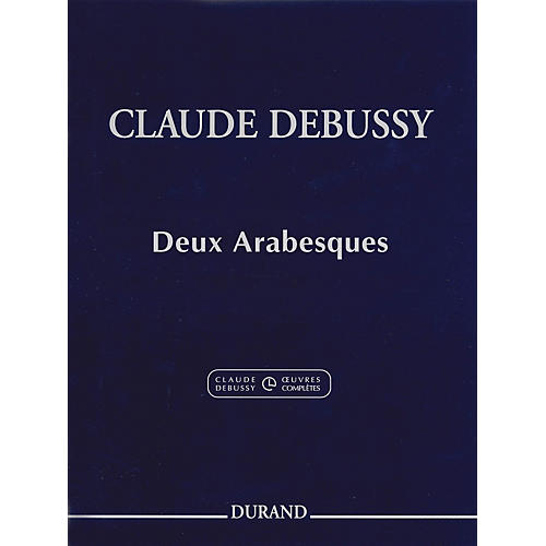 Editions Durand Deux Arabesques (Extracted from the Critical Edition) Editions Durand Series Softcover