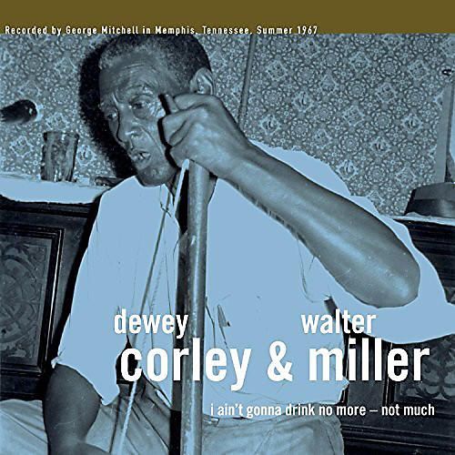 Alliance Dewey Corley - I Ain't Gonna Drink No More - Not Much