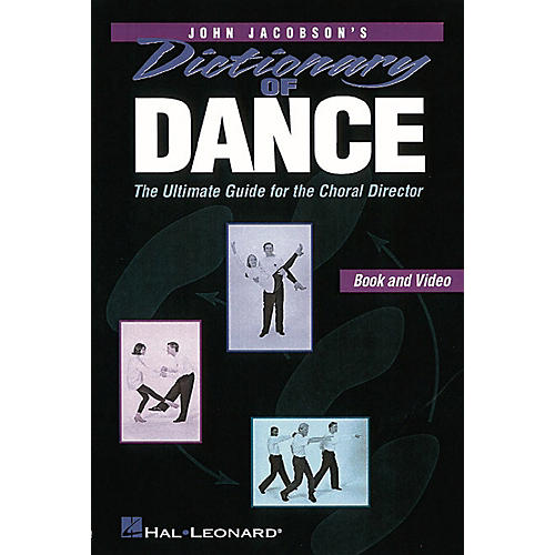 Hal Leonard Dictionary Of Dance - The Ultimate Guide for the Choral Director Book by John Jacobson