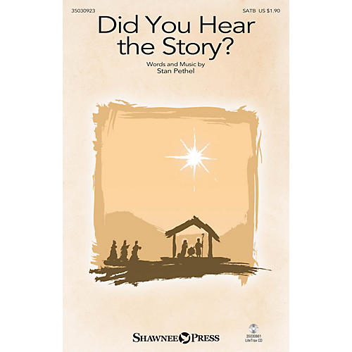 Shawnee Press Did You Hear the Story? SATB composed by Stan Pethel
