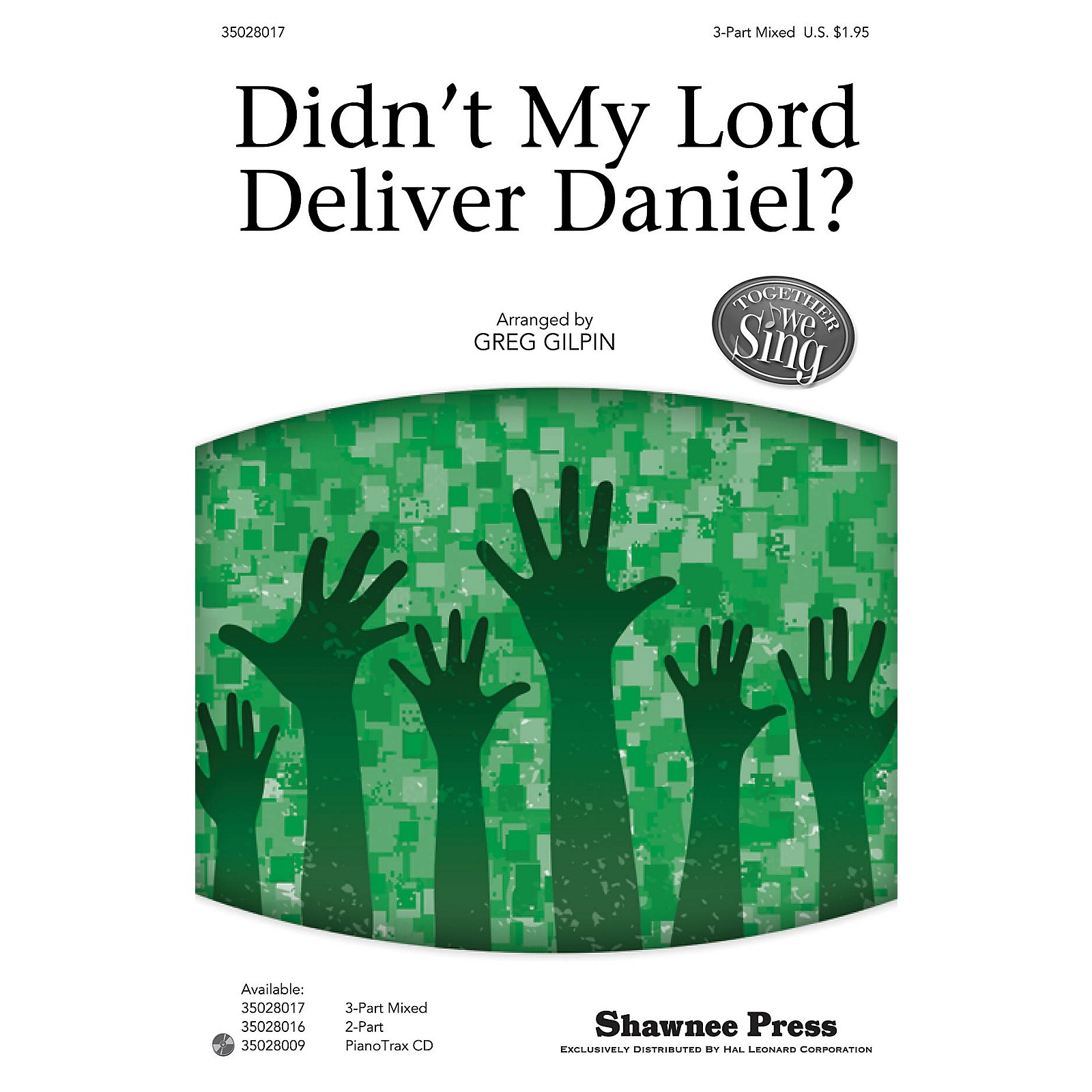 Shawnee Press Didn't My Lord Deliver Daniel? (Together We Sing Series) 3-Part Mixed arranged by Greg Gilpin
