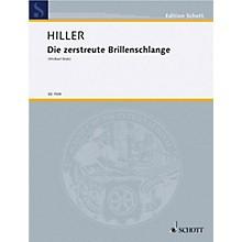 Schott Die zerstreute Brillenschlage (Performance Score) Schott Series Composed by Wilfried Hiller