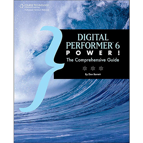 Cengage Learning Digital Performer 6 Digital Performer 6 Power The Comprehensive Guide