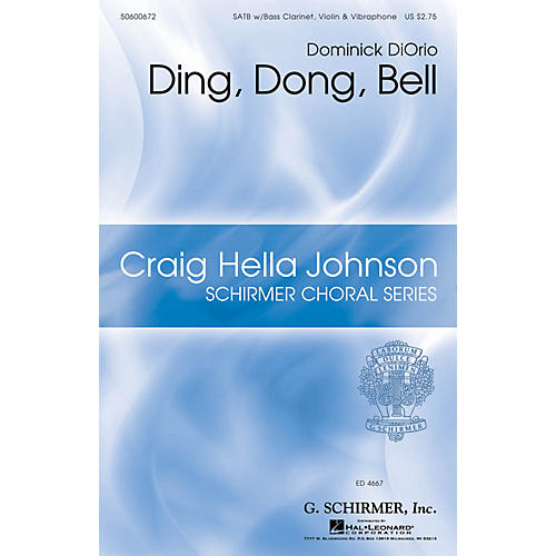 G. Schirmer Ding, Dong, Bell (Craig Hella Johnson Choral Series) SATB composed by Dominick DiOrio