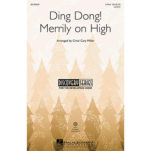 Hal Leonard Ding Dong! Merrily on High (Discovery Level 2) 2-Part arranged by Cristi Cary Miller