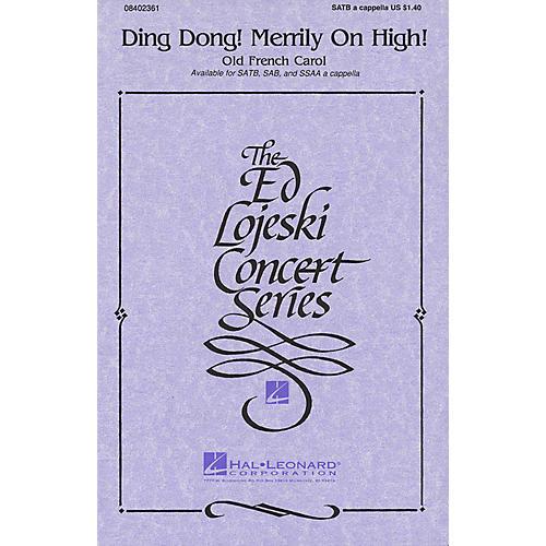 Hal Leonard Ding Dong! Merrily on High SATB a cappella arranged by Ed Lojeski