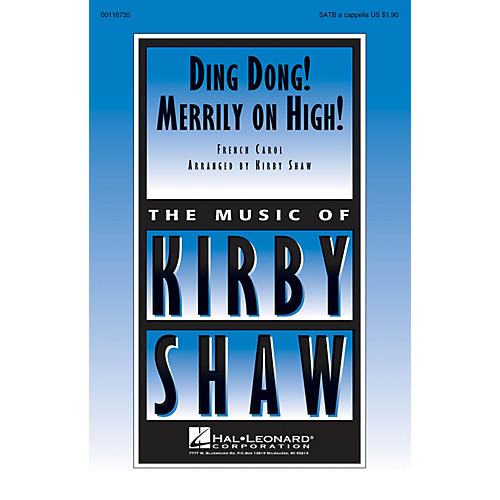 Hal Leonard Ding Dong! Merrily on High! SATB a cappella arranged by Kirby Shaw