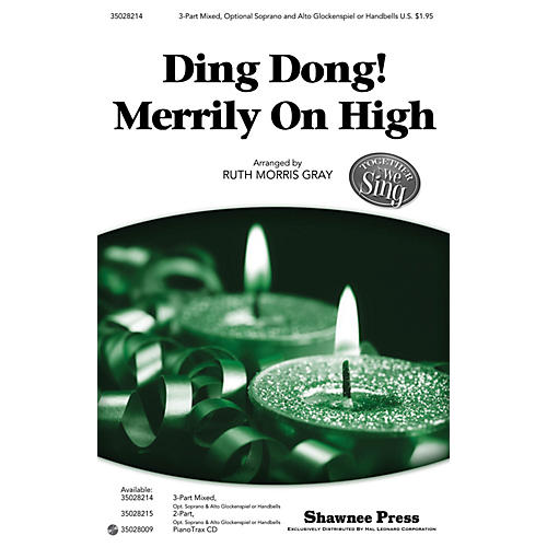 Shawnee Press Ding Dong! Merrily on High (Together We Sing Series) 3-PART MIXED arranged by Ruth Morris Gray