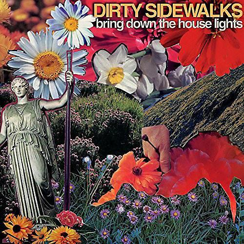 Alliance Dirty Sidewalks - Bring Down The House Lights