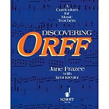 Schott Discovering Orff - A Curriculum For Music Teachers