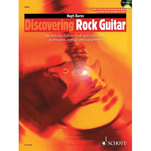 Schott Discovering Rock Guitar (Rock and Pop Styles, Techniques, Sounds, Equipment) Guitar Series by Hugh Burns