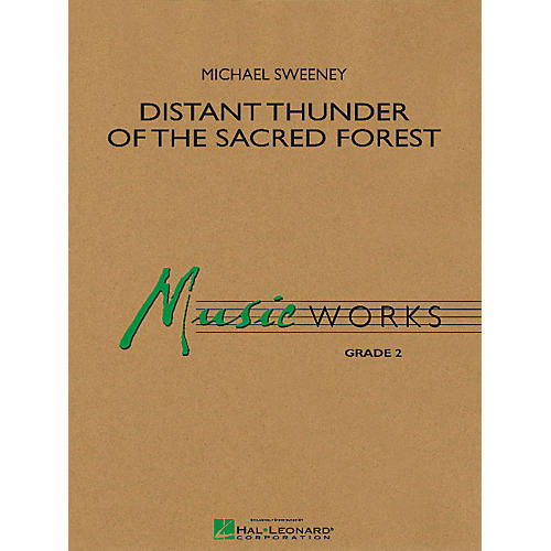 Hal Leonard Distant Thunder of the Sacred Forest Concert Band Level 2 Composed by Michael Sweeney