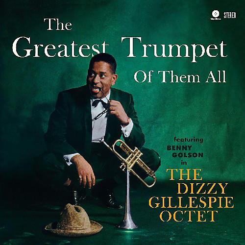 Alliance Dizzy Gillespie - Greatest Trumpet of Them All