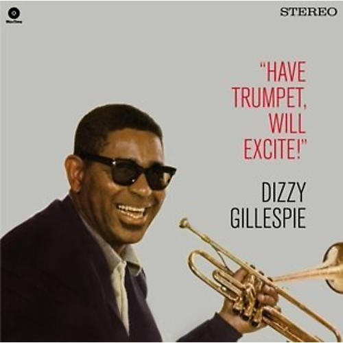 Alliance Dizzy Gillespie - Have Trumpet Will Excite! + 1 Bonus Track
