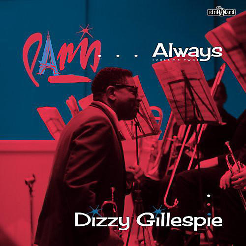 Alliance Dizzy Gillespie - Vol. 2-Paris Always